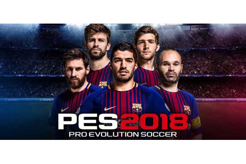 Pro Evolution Soccer 2018 - Free Download PC Game (Full ...