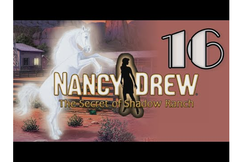 Nancy Drew The Secret of Shadow Ranch Walkthrough - Nancy ...