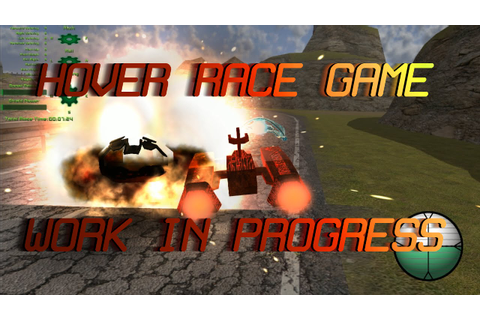 My Hover Race Game WIP - YouTube