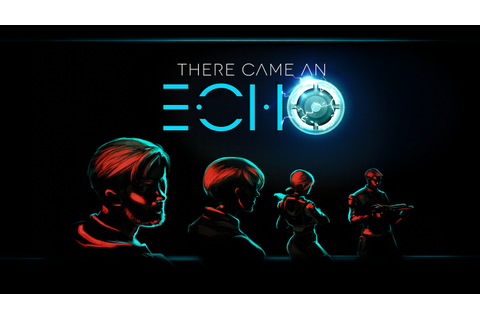 There Came an Echo full game free pc, download, play ...