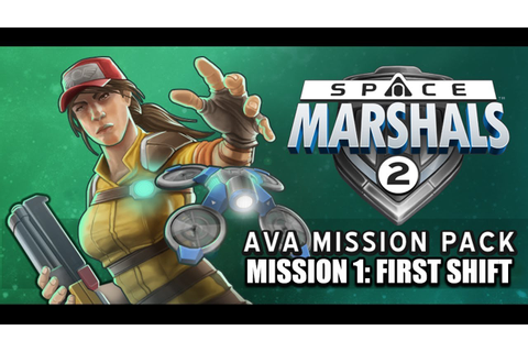 Space Marshals 2 - Ava Storyline Mission 1: First Shift ...