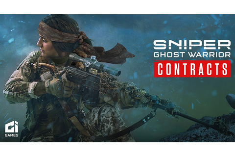 CI Games announces Sniper Ghost Warrior Contracts, launch ...