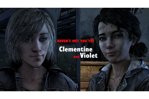 The Walking Dead GMV || Clem x Violet || Haven't Met You ...
