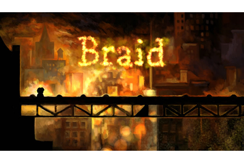 Braid Game Full Version Download | Just to Share Something