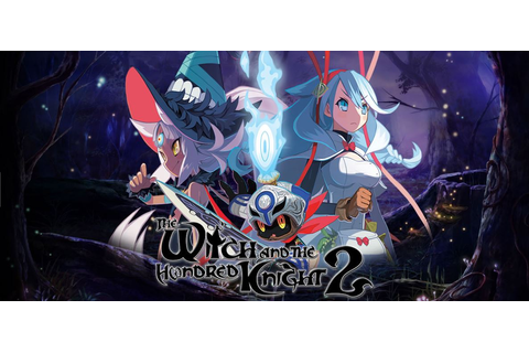The Witch and the Hundred Knight 2 Review - Gaming Respawn