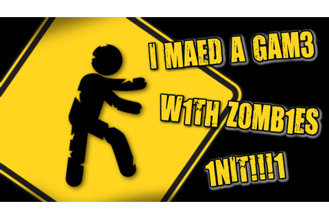 I Made A Game With Zombies In It (Kill All Zombies ...