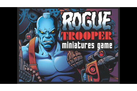 2000AD: Rogue Trooper Miniatures Game by Matthew Sprange ...