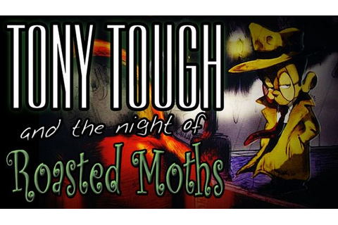 Tony Tough and the Night of Roasted Moths Free Download ...