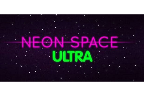 Neon Space ULTRA Free Download (v1.0.2) « IGGGAMES