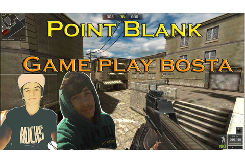 Point Blank | Game Play Bosta. - YouTube