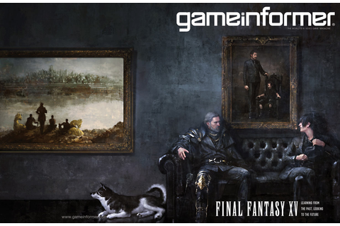 Final Fantasy XV is Game Informer's May cover - Gematsu