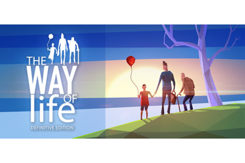 The Way of Life: DEFINITIVE EDITION on Steam