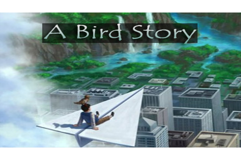 A Bird Story Free Download Game For PC « Pog Play | Don't ...
