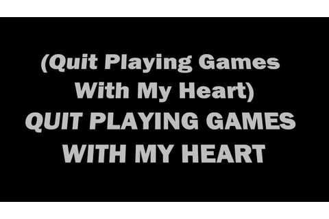 Quit Playing Games (With My Heart) Lyrics by Backstreet ...