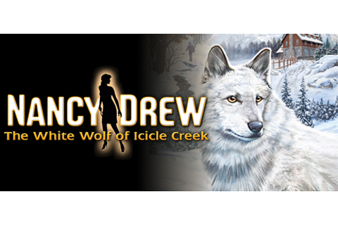 Nancy Drew®: The White Wolf of Icicle Creek on Steam