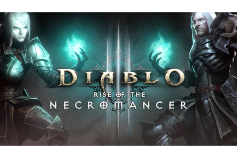 Diablo 3: Rise Of The Necromancer - Official Release Date ...