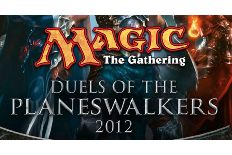 Magic: The Gathering – Duels Of The Planeswalkers 2012 ...