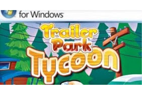 [PC-GAME] Download Trailer Park Tycoon Full Version - PC ...
