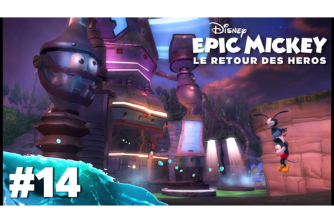 Epic Mickey : Le Retour des Héros | Let's Play #14 [HD ...