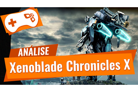 Xenoblade Chronicles X [Análise] - TecMundo Games Review ...