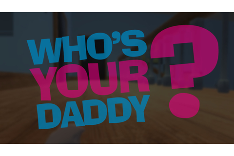 Who's Your Daddy - FREE DOWNLOAD | CRACKED-GAMES.ORG