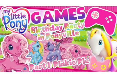 MY LITTLE PONY / / GAMES / / BDay Party in Ponyville ...