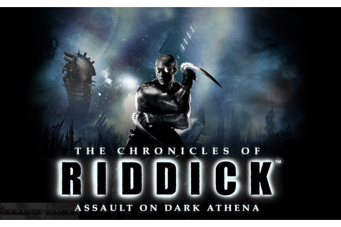 The Chronicles of Riddick Assault on Dark Athena Free ...