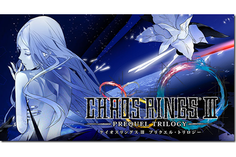 Chaos Rings III - Wiki Guide | Gamewise
