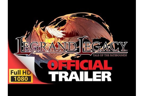 Legrand Legacy - Tale of the Fatbounds classic JRPG ...