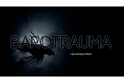 Barotrauma 10/10 Would Drown Again - YouTube