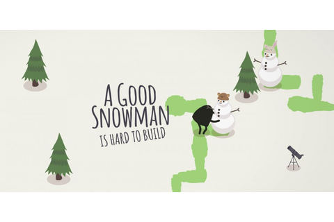 A Good Snowman Is Hard To Build - test jeu iPhone et iPad ...