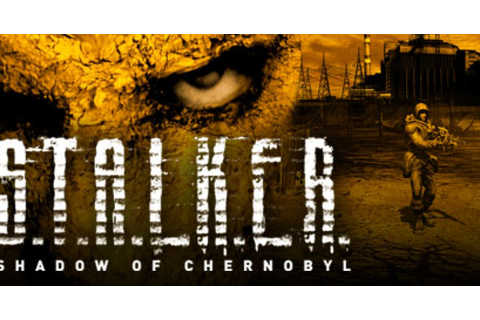 S.T.A.L.K.E.R.: Shadow of Chernobyl - Game | GameGrin