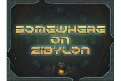 Somewhere on Zibylon v0.3 (Free Demo)(Out of date) file ...