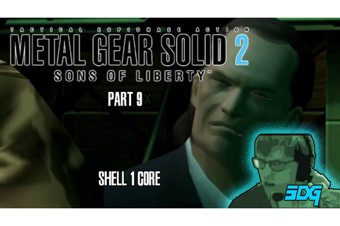 Metal Gear Solid 2 Sons of Liberty HD Part 9 - SHELL 1 ...