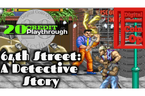 64th Street : A Detective Story - 20 Credit Playthrough #2 ...