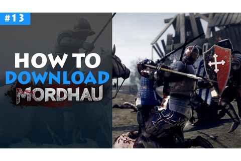 How To Download MORDHAU Game Free for PC 2019 - YouTube