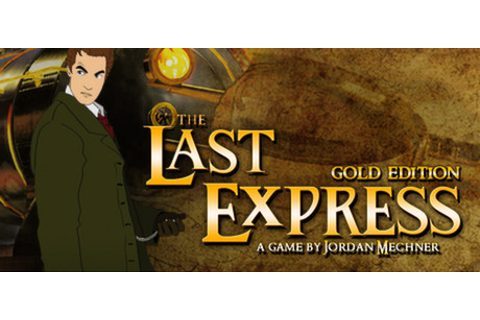 The Last Express Gold Edition on Steam