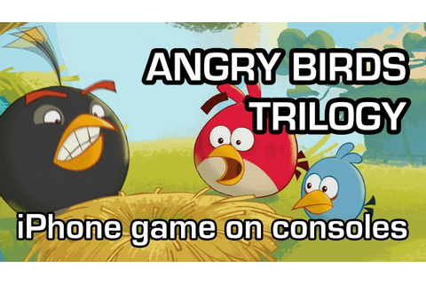 Angry Birds Trilogy - Three iOS games on disc (Xbox 360 ...