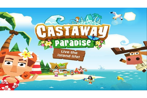 Castaway Paradise Gameplay - Free On Android & iOS | Like ...