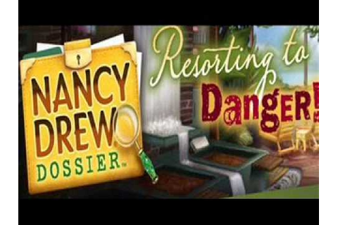 "Nancy Drew Dossier - ""Resorting To Danger"" (Music: ""Mini ..."
