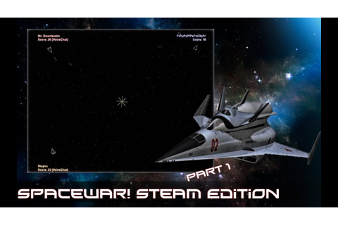 Spacewar! Steam version, let's play part 1 - YouTube