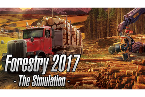 Forestry 2017 - The Simulation Gameplay - YouTube