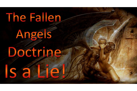 The Fallen Angels Doctrine Is A Lie Pt 1 of 2 - YouTube