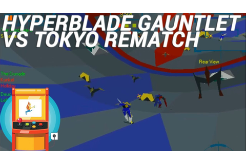 Hyperblade Play Through Tokyo Rematch (Gauntlet) - YouTube
