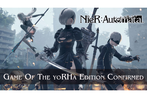 NieR: Automata Game of the YoRHa Edition Confirmed by Yoko ...
