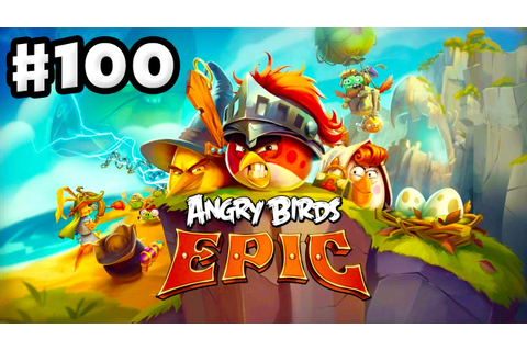 Angry Birds Epic - Gameplay Walkthrough Part 100 - Epic ...