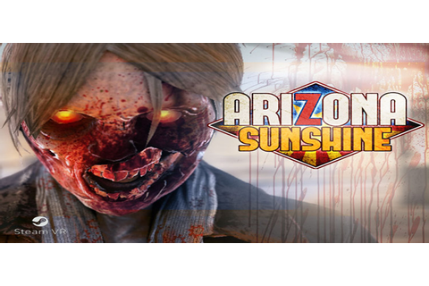 Arizona Sunshine Free Download FULL Version PC Game
