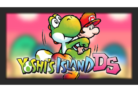 Game of Yoshis - Yoshi's Island DS #1 - YouTube