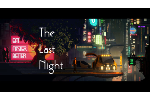 THE LAST NIGHT (E3 2017 Game) - Opening Song OST ...