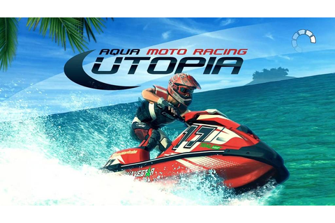 Aqua Moto Racing Utopia - Frisches Gameplay-Material ...
